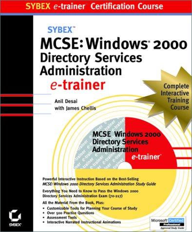 MCSE Windows 2000 Directory Services Administration e-Trainer (Sybex E-trainer S.) por Anil Desai