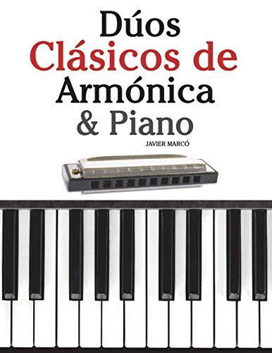 Dúos Clásicos de Armónica & Piano: Piezas fáciles de Brahms, Handel, Vivaldi y otros compositores por Javier Marcó