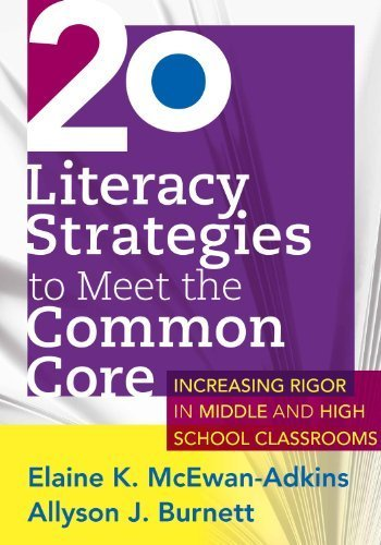 20 Literacy Strategies to Meet the Common Core: Increasing Rigor in Middle & High School Classrooms by Elaine K. McEwan-Adkins, Allyson J. Burnett (2012) Perfect Paperback