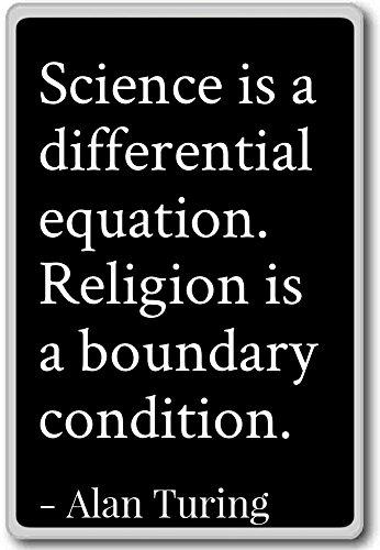 Wissenschaft ist eine differentialgleichung. Religion ist...–Alan Turing–Quotes Kühlschrank Magnet, schwarz