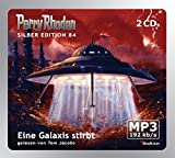 Perry Rhodan Silber Edition (MP3-CDs) 84 - Eine Galaxis stirbt