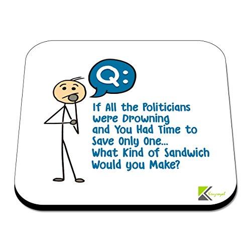 cs443Wenn alle die Politiker ertränken und Sie mal zu sparen nur eine,,,, was Art von Sandwich würde Sie? Neuheit Funny Kaffee Tee Getränk Geschenk glänzend MDF Untersetzer aus Holz