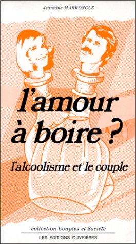 L'Amour à boire ? L'Alcoolisme et le couple