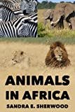 Animals In Africa - Enjoy And Learn About Your World (Kids Fun & Learn Series)