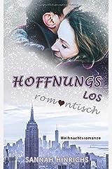 Hoffnungslos romantisch: Weihnachtsromanze Taschenbuch