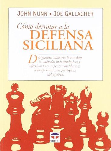 Como Derrotar A La Defensa Siciliana por Joe Gallagher