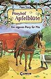 Ponyhof Apfelblüte - Ein eigenes Pony für Mia: ab 8