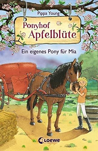 Ponyhof Apfelblüte - Ein eigenes Pony für Mia: ab 8 Jahre