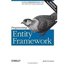 Programming Entity Framework: Building Data Centric Apps with the ADO.NET Entity Framework by Julia Lerman (2010-08-29)