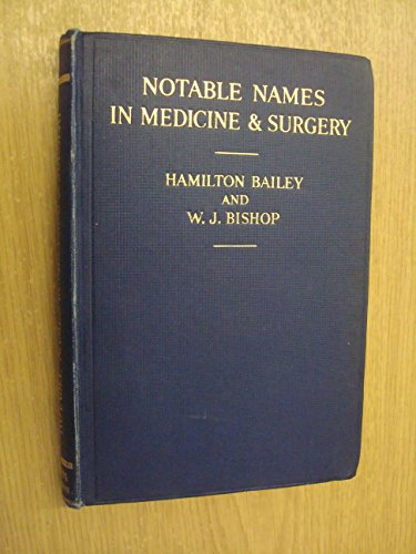 Notable names in medicine and surgery / by Hamilton Bailey and W. J. Bishop