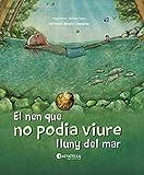 El nen que no podia viure lluny del mar (Natura i emocions 4)