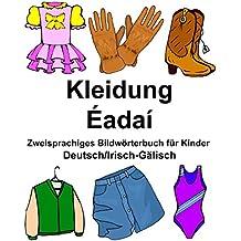 Deutsch/Irisch-Gälisch Kleidung/Éadaí Zweisprachiges Bildwörterbuch für Kinder (FreeBilingualBooks.com)
