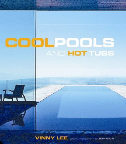Cool Pools: And Hot Tubs