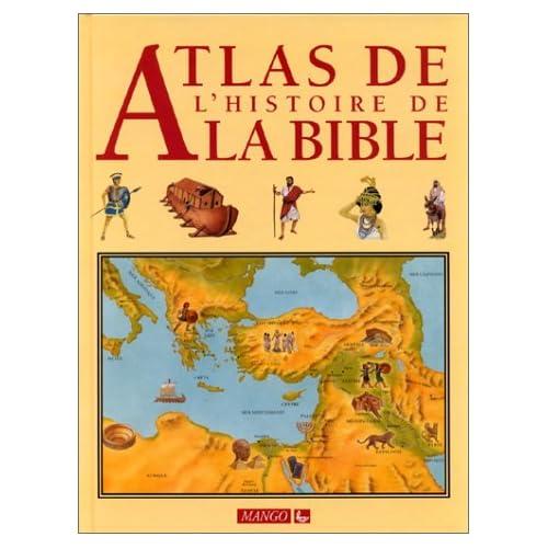 ATLAS DE L'HISTOIRE DE LA BIBLE