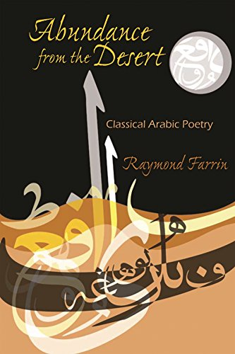 Abundance from the Desert: Classical Arabic Poetry (Middle East Literature In Translation) (English Edition)