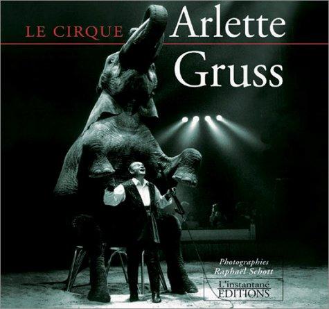 Le cirque Arlette Gruss par Raphaël Schott