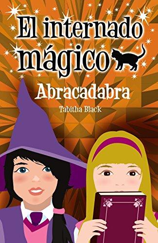 El internado mágico. Abracadabra (Libros Para Jóvenes - Libros De Consumo - El Internado Mágico) de Tabitha Black (15 mar 2010) Tapa blanda