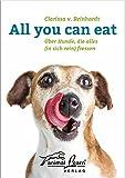 All you can eat: über Hunde, die alles (in sich rein) fressen, mit Anti-Giftköder-Training!