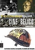 Películas clave del cine bélico: Los directores, los actores, los argumentos y las anécdotas más interesantes (Cine - Ma Non Troppo)