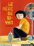 Le rêve de Si-Yan   Grindley, Sally. Auteur