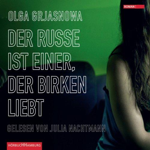 Buchseite und Rezensionen zu 'Der Russe ist einer, der Birken liebt' von Olga Grjasnowa