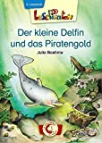 Der kleine Delfin und das Piratengold ( Lesepiraten )