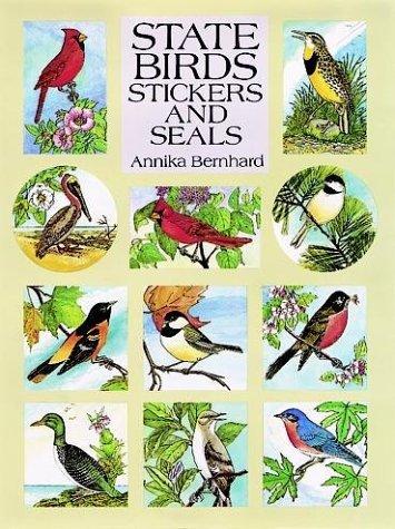 State Birds Stickers and Seals: 50 Full-Color Pressure-Sensitive Designs by Annika Bernhard