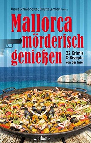 Image of Mallorca mörderisch genießen: 22 Krimis & Rezepte (Krimis und Rezepte)