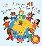 So klingen Lieder aus aller Welt: Musik für Kinder (Soundbuch) (Klassik für Kinder)