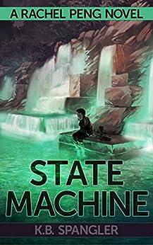 State Machine (Rachel Peng Book 3) by [Spangler, K.B.]