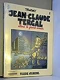 Jean-Claude Tergal. 2, Jean-Claude Tergal attend le grand amour