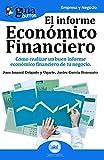 GuíaBurros El Informe Económico Financiero: Cómo realizar un buen informe económico financiero de tu negocio