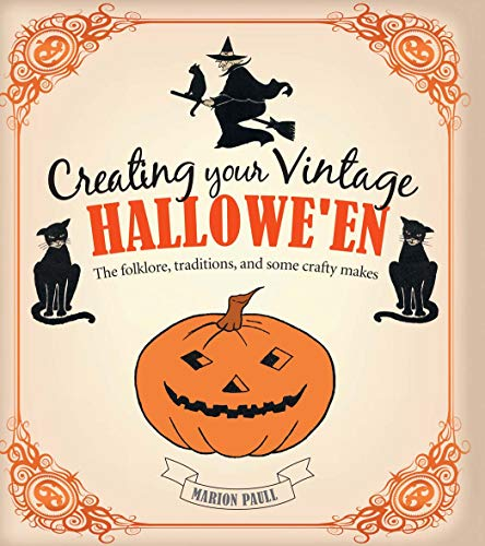 e Hallowe'en: The Folklore, Traditions, and Some Crafty Makes ()