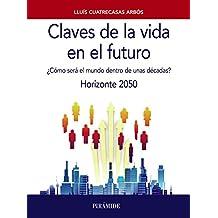 Claves de la vida en el futuro (Empresa Y Gestión)