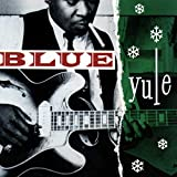 Blue Yule-Christmas Blues & R -