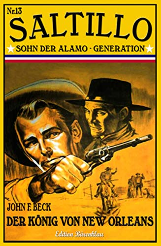 SALTILLO #13: Der König von New Orleans (German Edition) par John F. Beck