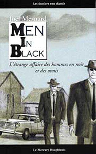 Men in black : L'étrange affaire des hommes en noir et des ovnis par Joël Mesnard