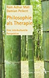 Philosophie als Therapie: Eine interkulturelle Perspektive
