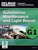 ASE Technician Test Preparation Automotive Maintenance and Light Repair (G1) (Delmar Ase Test Preparataion: Automotive T