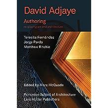 David Adjaye: Authoring: Re-Placing Art and Architecture