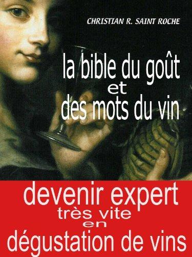 La Bible du Goût et des Mots du Vin par Christian SAINT  ROCHE