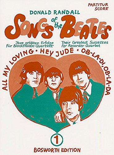 Songs of the Beatles 1. Ihre größten Erfolge für Blockflöten-Quartett
