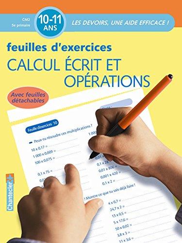 Calcul écrit et opérations : Feuilles d'exercices 10-11 ans