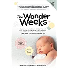 The Wonder Weeks: How to stimulate the most important developmental weeks in your baby's first 20 months and turn these 10 predictable, great, fussy phases into magical leaps forward