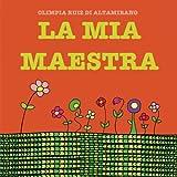 Scarica Libro La mia maestra Un libro da completare e regalare alla maestra (PDF,EPUB,MOBI) Online Italiano Gratis