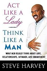 Act Like a Lady, Think Like a Man by Steve Harvey (2009-06-04)