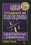 cuadrante del flujo del dinero rich dad s cashflow quadrant spanish edition by kiyosaki robert t 2011 paperback