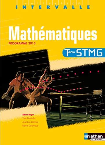 Mathématiques - Tle STMG par Albert Hugon, Yves Bertholet, Jean-Luc Dianoux, Muriel Dorembus