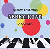 Atrium Ensemble: Abbey Road a Cappella (Audio CD)