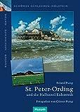 St - Peter-Ording und die Halbinsel Eiderstedt (Schönes Schleswig-Holstein: Kultur - Geschichte - Natur) - Roland Pump